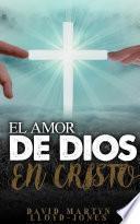 El Amor De Dios En Cristo