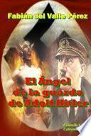 El Ãngel de la Guarda de Adolf Hitler