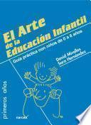El arte de la Educación Infantil : educar desde el amor y el respeto