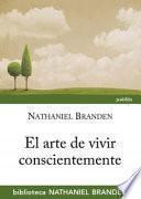El arte de vivir conscientemente : vida cotidiana y autoconciencia