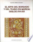 El arte del bordado y del tejido en Murcia