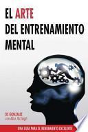 El Arte Del Entrenamiento Mental