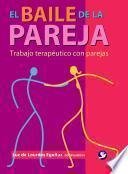 El baile de la pareja/ The Dance of a Couple