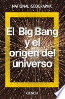 El Big Bang y el origen del universo