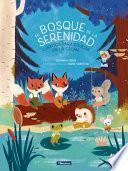 El Bosque de la Serenidad. Cuentos Para Educar En La Calma / The Forest of Serenity. Stories to Teach in the Calm