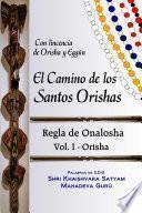 El camino de los Santos Orishas - Regla de Onalosha vol I