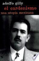 El cardenismo, una utopía mexicana