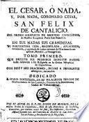 El Cesar ò nada y por nada coronado Cesar, San Felix de Cantalicio ...