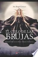 El Cielo de Las Brujas: Hechizos Y Rituales de Magia Y Brujer
