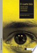 El cuarto bios. Estudios sobre comunicación e información