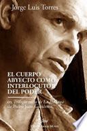 El cuerpo abyecto como interlocutor del poder en Trilog'a sucia de La Habana de Pedro Juan GutiŽrrez