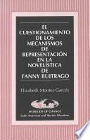 El cuestionamiento de los mecanismos de representación en la novelística de Fanny Buitrago