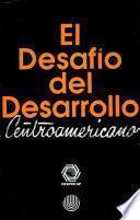 El Desafío del desarrollo centroamericano