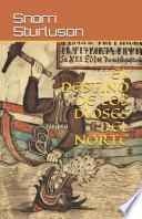 El destino de los dioses del norte