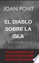 El Diablo sobre la isla. Volumen I y II