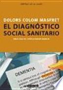 El diagnóstico social sanitario : aval de la intervención y seña de identidad del trabajo social sanitario