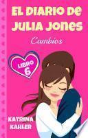 El Diario de Julia Jones, Libro 6 - Cambios