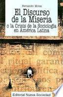 El discurso de la miséria, o, La crisis de la sociología en América Latina