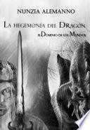 El Dominio de los Mundos - Volumen I - La Hegemonía del Dragón