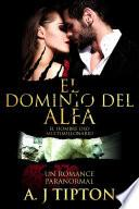 El Dominio del Alfa: Un Romance Paranormal