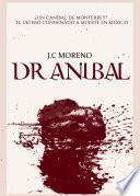 El Dr. Aníbal ¿un caníbal de Monterrey? o el último condenado a muerte en México.