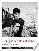El eclipse de Yukio Mishima