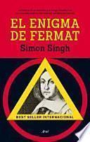 El enigma de Fermat : la historia de un teorema que intrigó durante más de trescientos años a los mejores cerebros del mundo