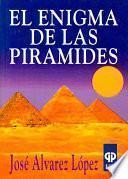 El Enigma De Las Piramides/ the Enigma of the Pyramids
