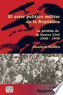 El error político militar de la República
