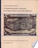 El español peninsular y americano de la región andina en los atlas lingüísticos