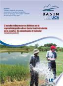 El estado de los recursos hídricos en la región hidrográfica Cara Sucia-San Pedro Belén en la zona Sur de Ahuachapán (recopilación y análisis)