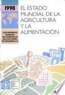 El estado mundial de la agricultura y la alimentacion, 1998. Los ingresos rurales no agricolas en los paises en desarrollo