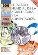 El estado mundial de la agricultura y la alimentacion 2001. Los efectos economicos de las plagas y enfermedades transfronterizas de los animales y las plantas