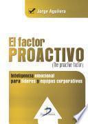El factor proactivo (The Proactiva Factor)