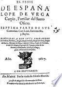 El Fenix de España, L. de V. C., Septima parte de sus Comedias. Con Loas, Entremeses y Bayles