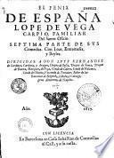 El Fenix de España Lope de Vega Carpio... Septima parte de sus Comedias. Con loas, entremeses y bayles