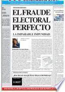El Fraude Electoral Perfecto. La Imparable Impunidad. El Reencuentro