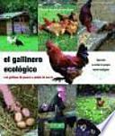 El gallinero ecológico : con gallinas de puesta o pollos de corral