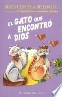 El Gato Que Encontro a Dios / The Cat Who Found God