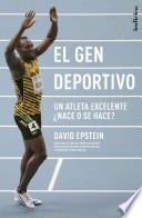 El Gen Deportivo: Un Atleta Excelente Nace O Se Hace?
