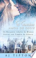 El Genuino Amor de Snow