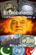 El Globalismo y el Nuevo Orden Mundial