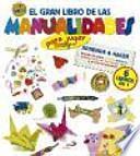 El gran libro de las manualidades (para jugar). Aprende a hacer Aviones de papel, origami, pulseras, tarjetas, juega con las cuerdas locas y el arte del espionaje