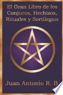 El Gran Libro de los Conjuros, Hechizos, Rituales y Sortilegios