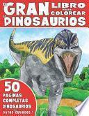 El Gran Libro Para Colorear de Dinosaurios