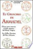El grimorio de Armadel : claves para conocer el lado práctico del ritual mágico