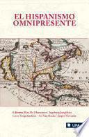El Hispanismo Omnipresente