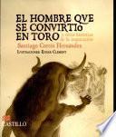 El Hombre Que Se Convirtio En Toro Y Otras Historias De La Inquisicion / The Man Who Turned into a Bull and other Storie of the Inquisition