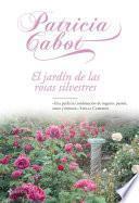 El jardín de las rosas silvestres
