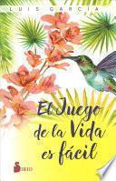 EL JUEGO DE LA VIDA ES FCIL/ THE GAME OF LIFE.